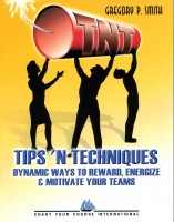 TNT: Dynamic Ways to Reward Energize & Motivate Your Team