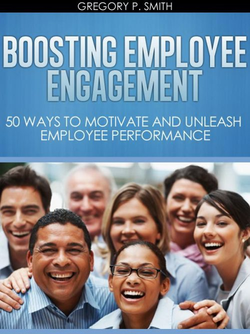 Employee Engagement 50 Ways to Motivate and Unleash Employee Performance
